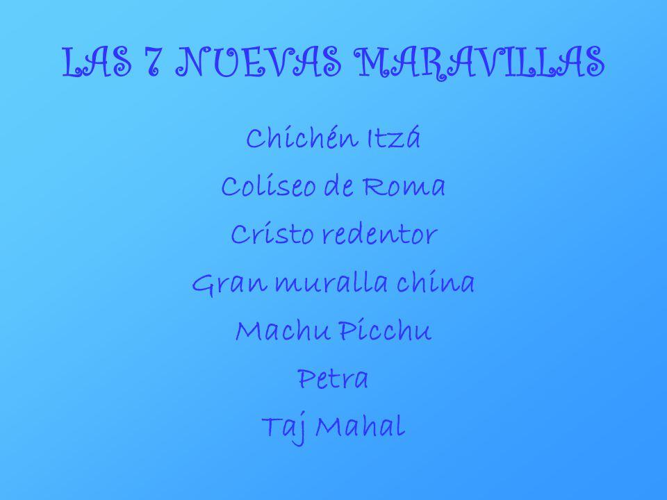 LAS 7 NUEVAS MARAVILLAS Chichén Itzá Coliseo de Roma Cristo redentor