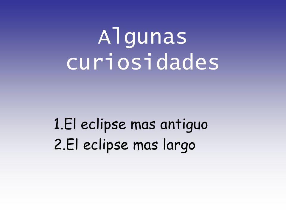 1.El eclipse mas antiguo 2.El eclipse mas largo