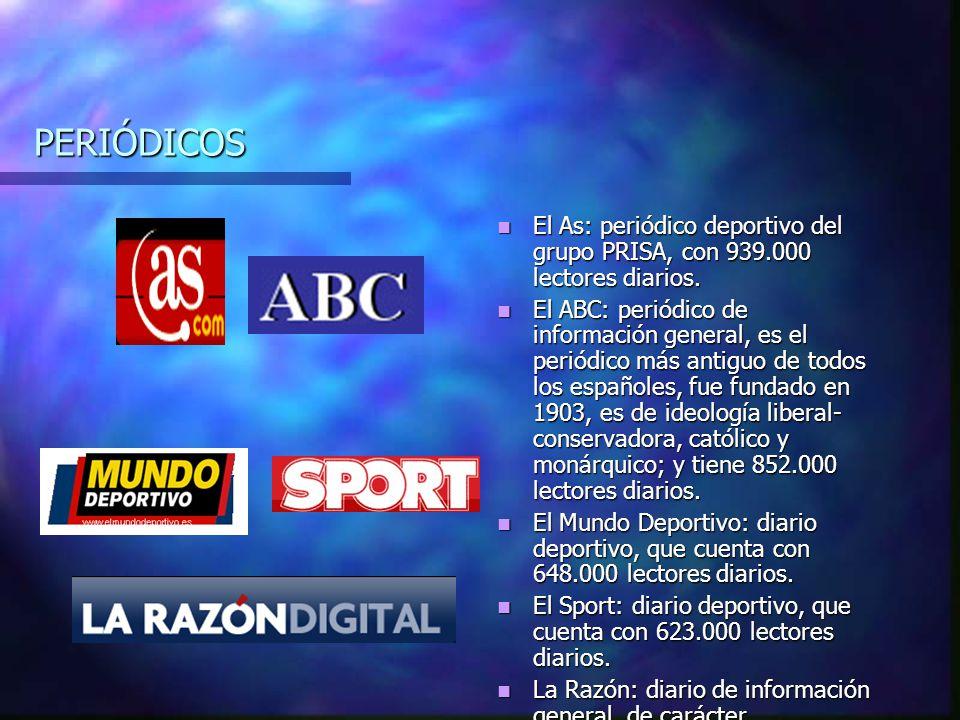 PERIÓDICOS El As: periódico deportivo del grupo PRISA, con 939.000 lectores diarios.
