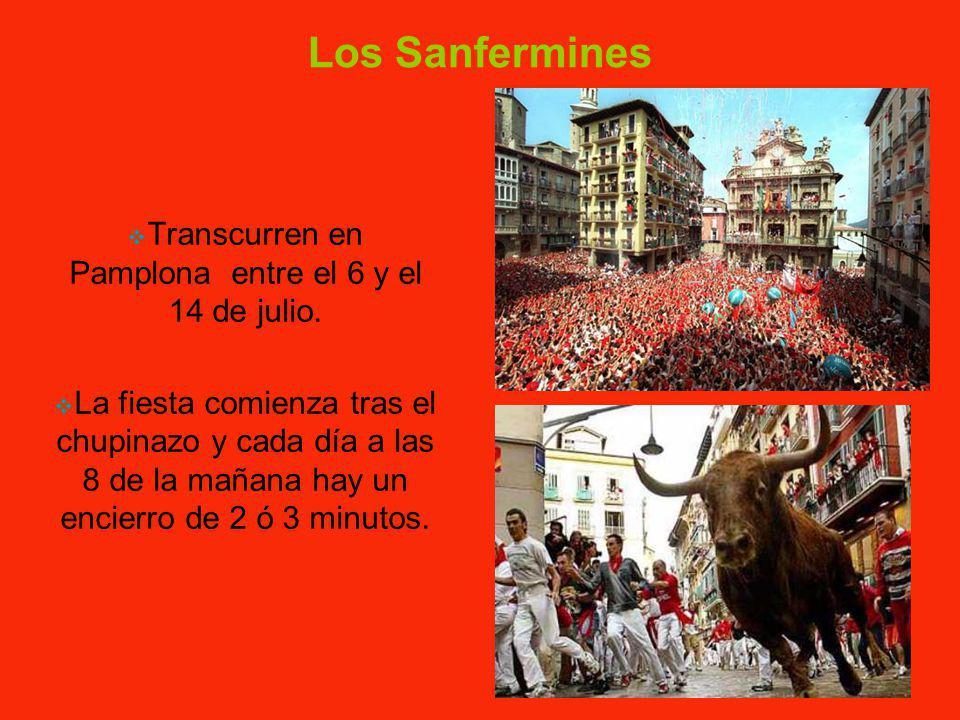 Transcurren en Pamplona entre el 6 y el 14 de julio.