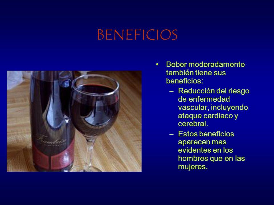 BENEFICIOS Beber moderadamente también tiene sus beneficios: