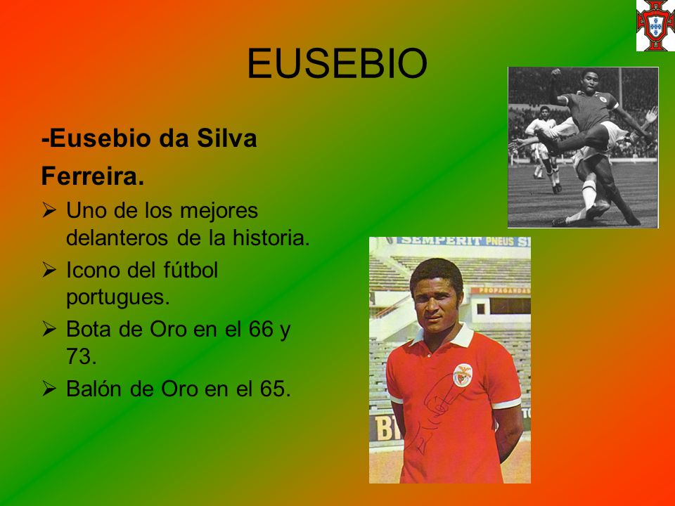 EUSEBIO -Eusebio da Silva Ferreira.