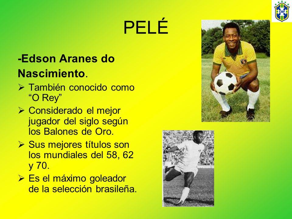 PELÉ -Edson Aranes do Nascimiento. También conocido como O Rey