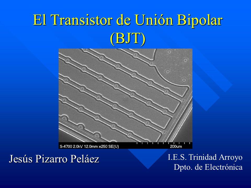 El Transistor de Unión Bipolar (BJT)