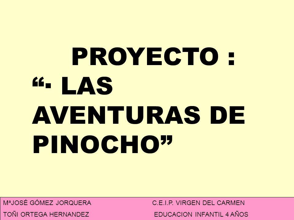 PROYECTO : · LAS AVENTURAS DE PINOCHO