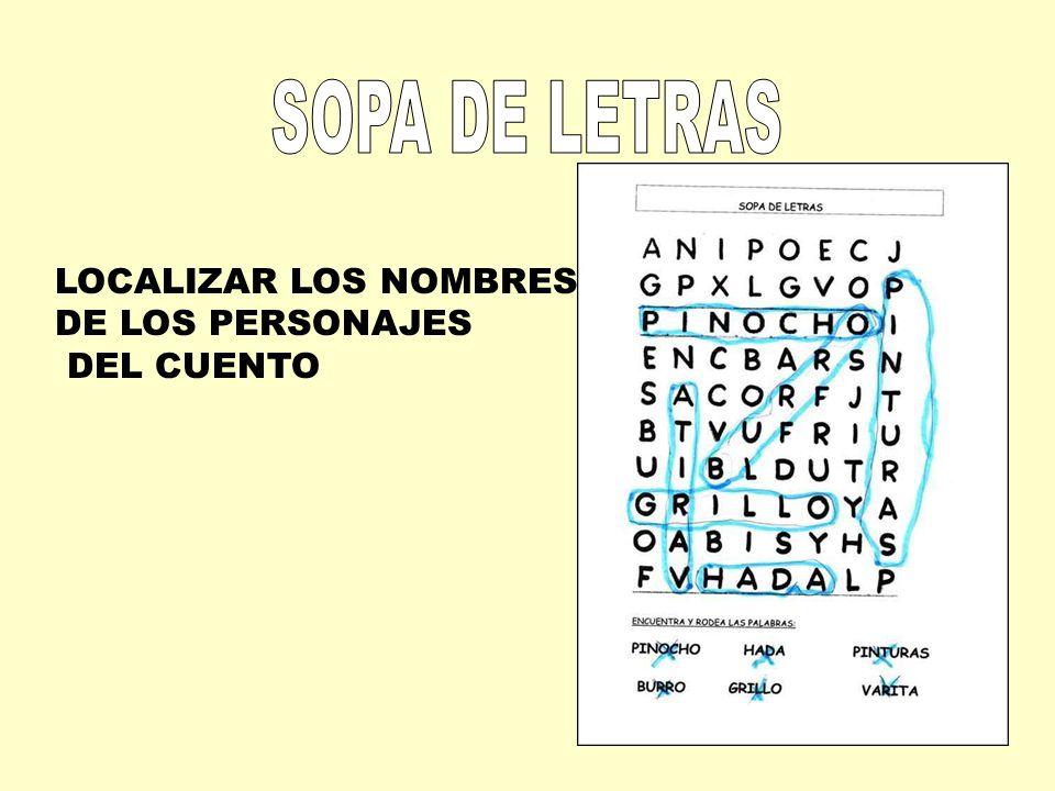 SOPA DE LETRAS LOCALIZAR LOS NOMBRES DE LOS PERSONAJES DEL CUENTO