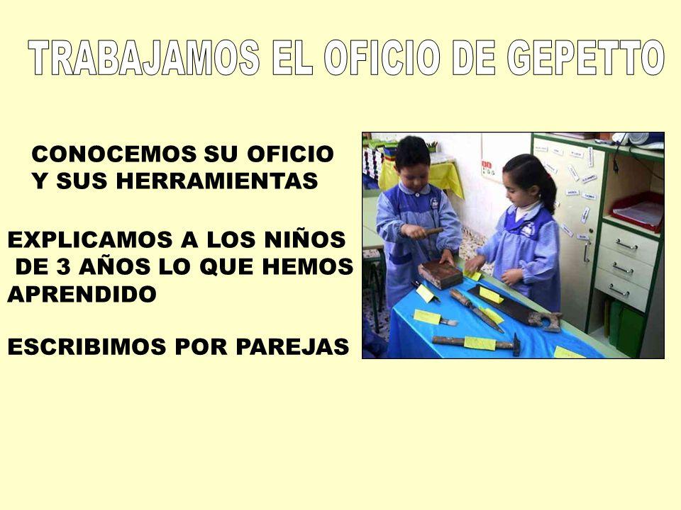 TRABAJAMOS EL OFICIO DE GEPETTO