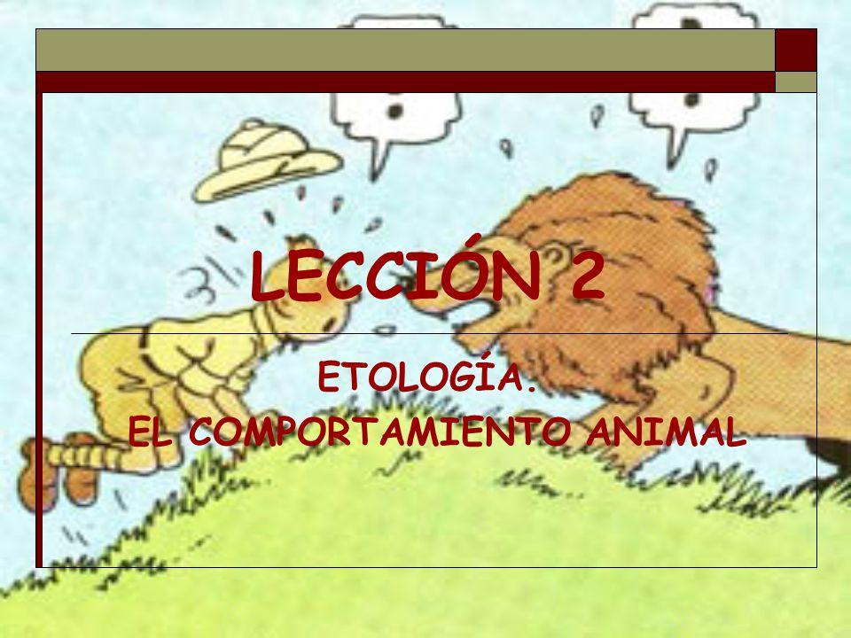ETOLOGÍA. EL COMPORTAMIENTO ANIMAL
