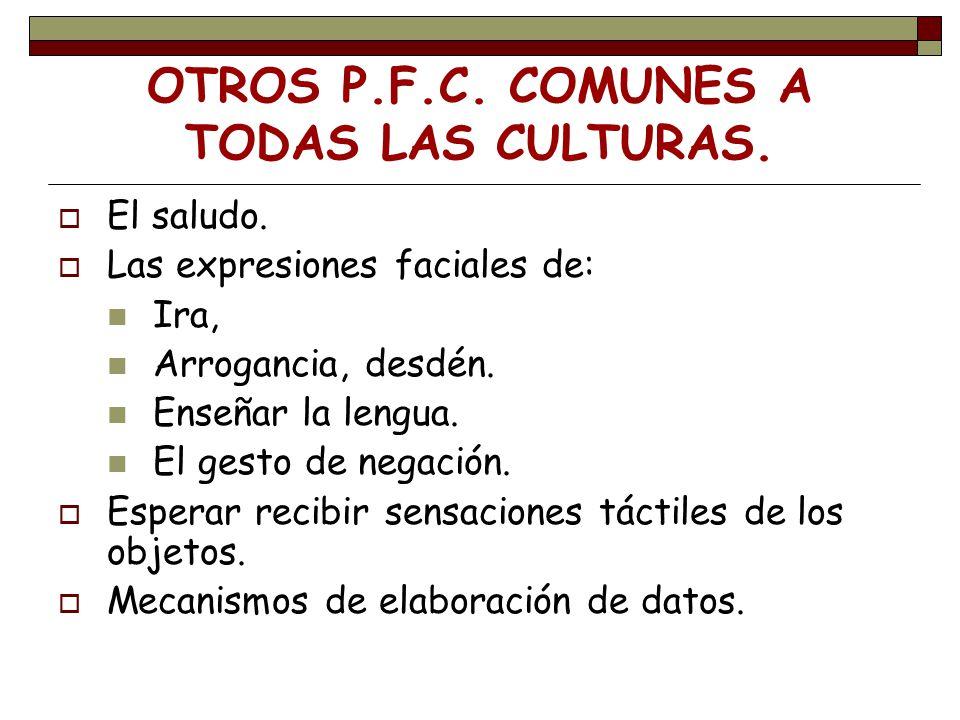 OTROS P.F.C. COMUNES A TODAS LAS CULTURAS.