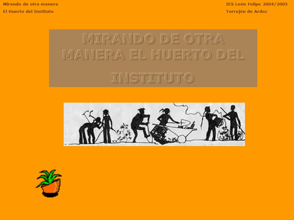 MIRANDO DE OTRA MANERA EL HUERTO DEL
