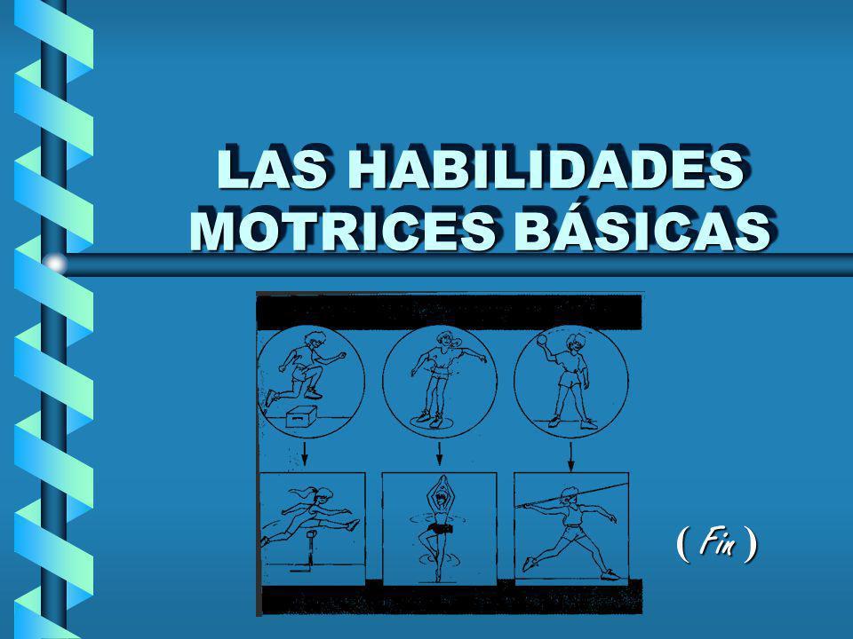 LAS HABILIDADES MOTRICES BÁSICAS