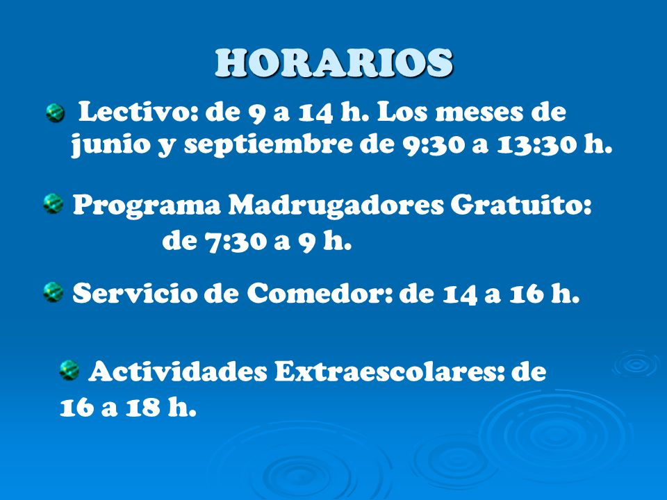 HORARIOS Programa Madrugadores Gratuito: de 7:30 a 9 h.