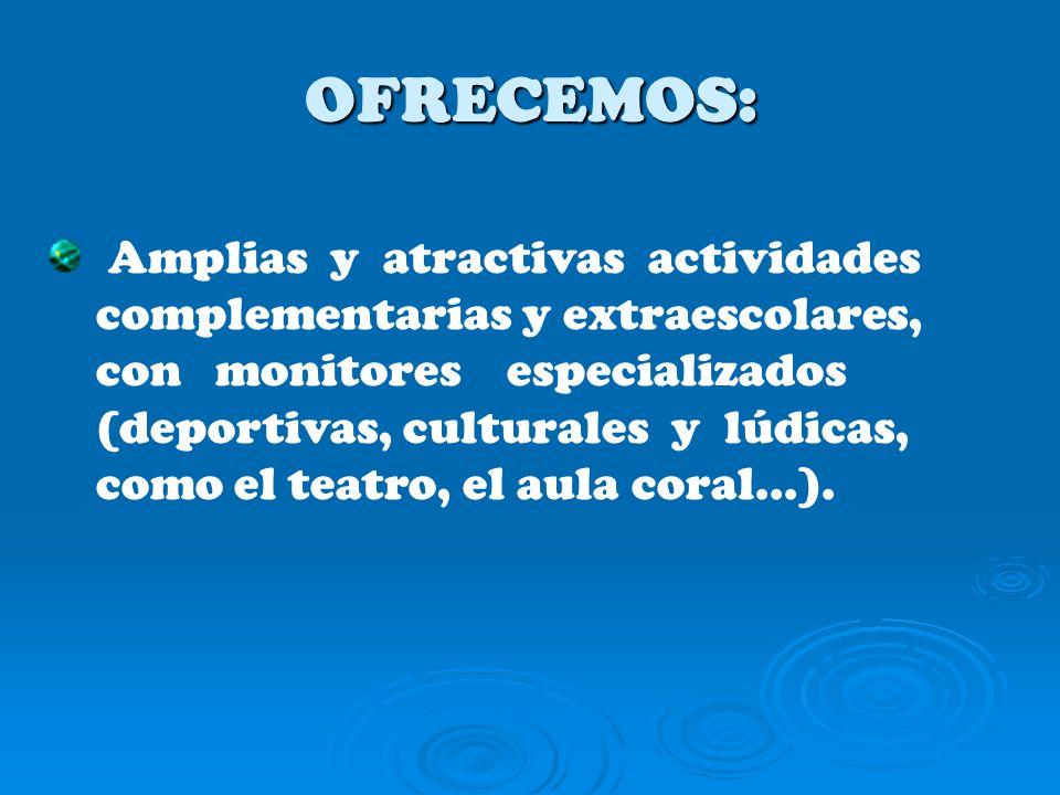 OFRECEMOS: Amplias y atractivas actividades