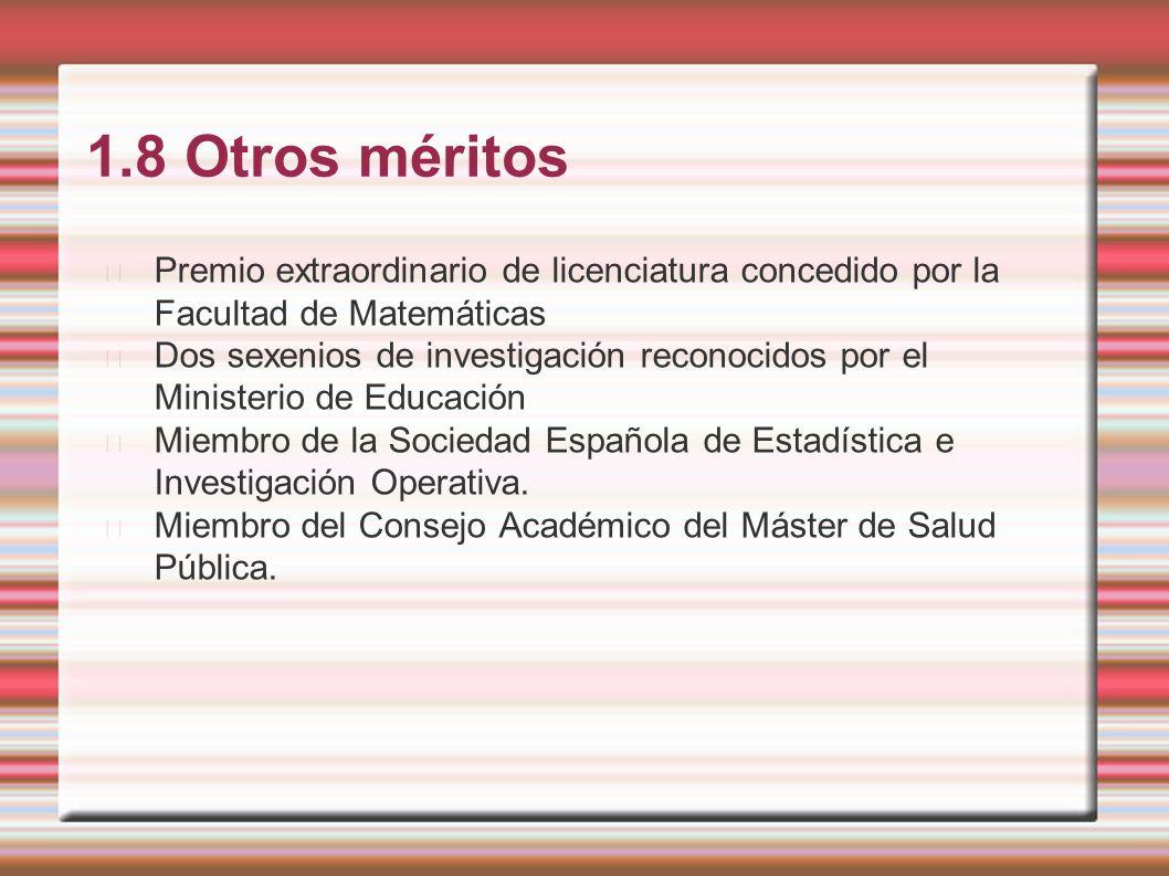 1.8 Otros méritos Premio extraordinario de licenciatura concedido por la Facultad de Matemáticas.