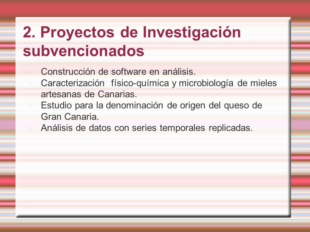 2. Proyectos de Investigación subvencionados