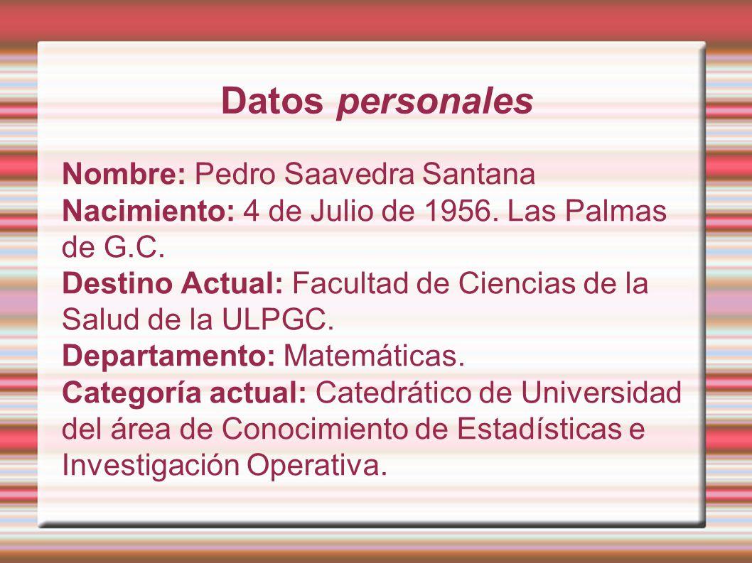 Datos personales Nombre: Pedro Saavedra Santana
