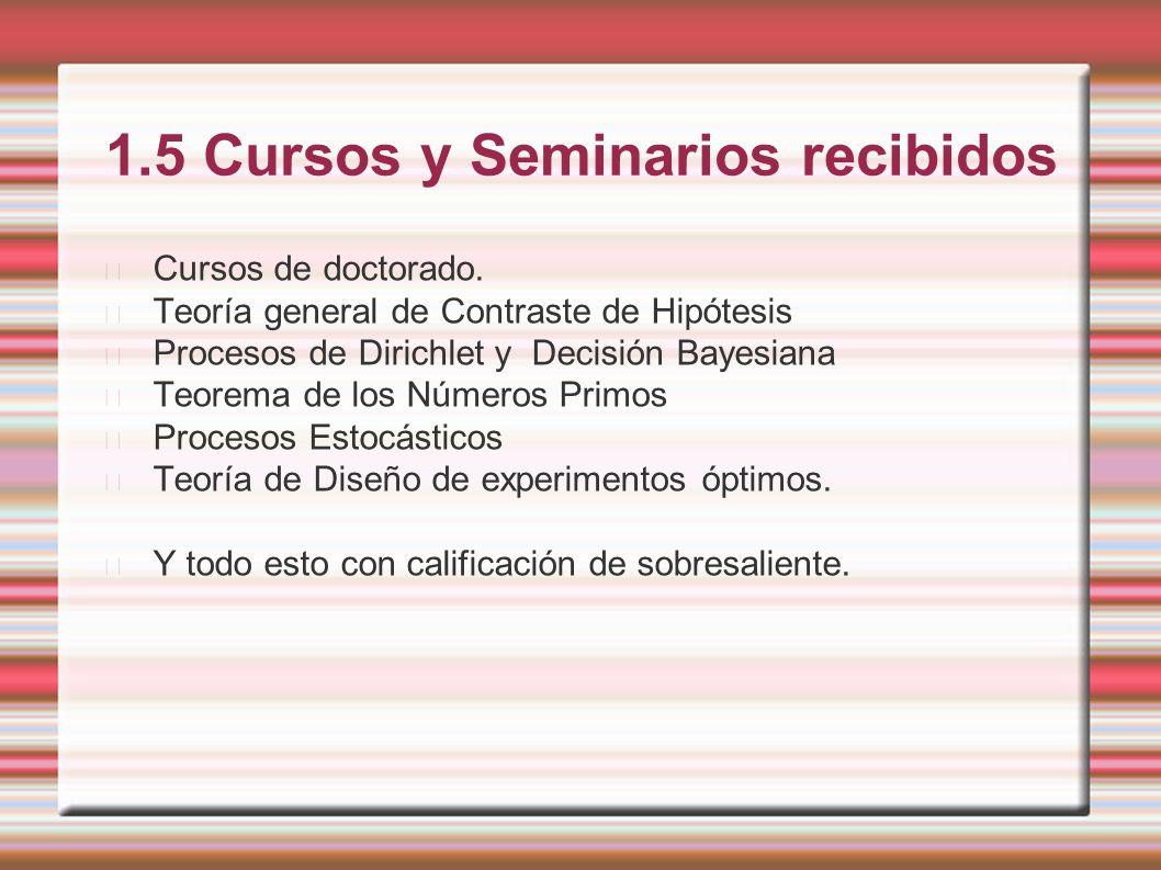 1.5 Cursos y Seminarios recibidos