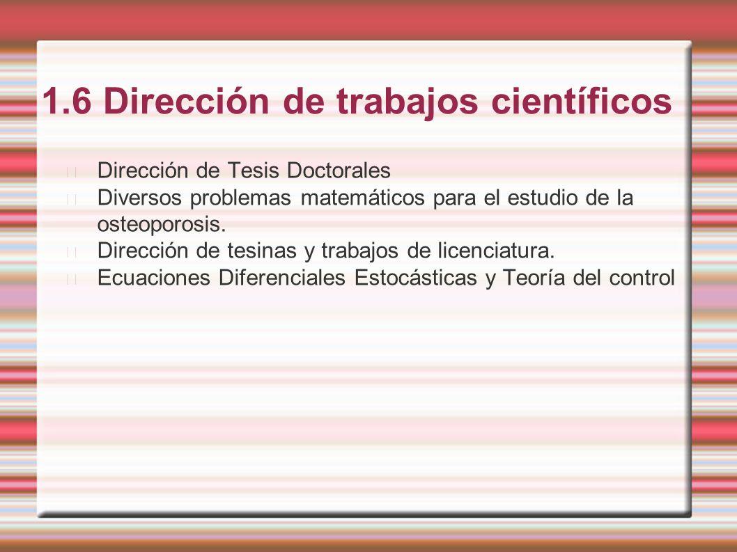 1.6 Dirección de trabajos científicos