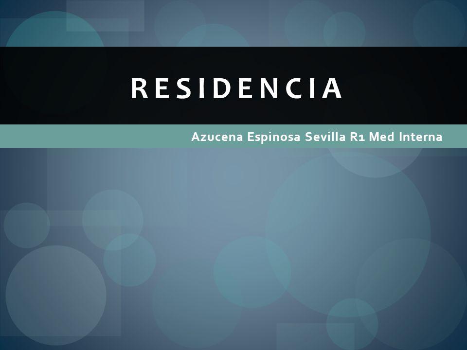 Azucena Espinosa Sevilla R1 Med Interna