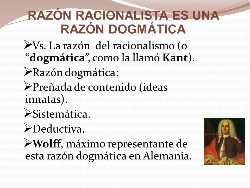RAZÓN RACIONALISTA ES UNA RAZÓN DOGMÁTICA