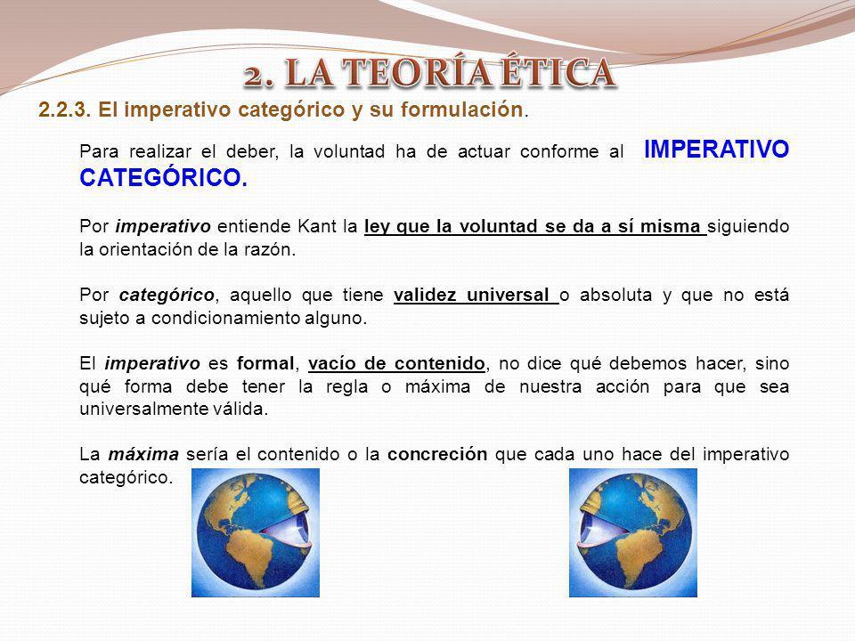 2. LA TEORÍA ÉTICA 2.2.3. El imperativo categórico y su formulación.