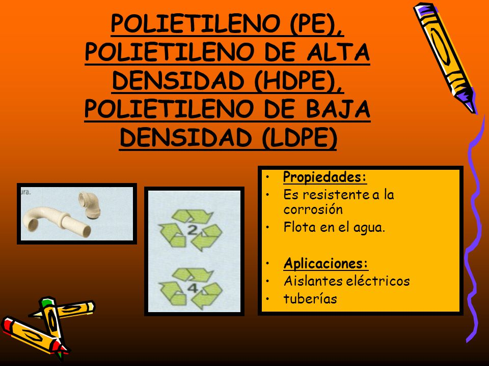 POLIETILENO (PE), POLIETILENO DE ALTA DENSIDAD (HDPE), POLIETILENO DE BAJA DENSIDAD (LDPE)