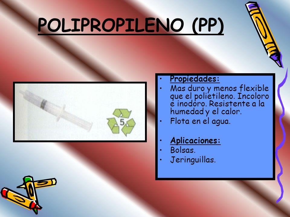 POLIPROPILENO (PP) Propiedades: