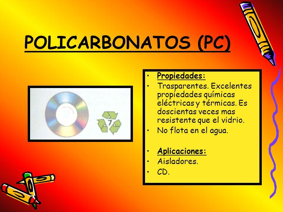 POLICARBONATOS (PC) Propiedades: