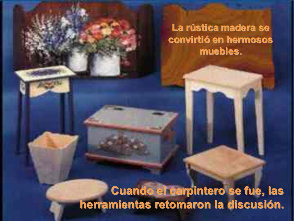 La rústica madera se convirtió en hermosos muebles.