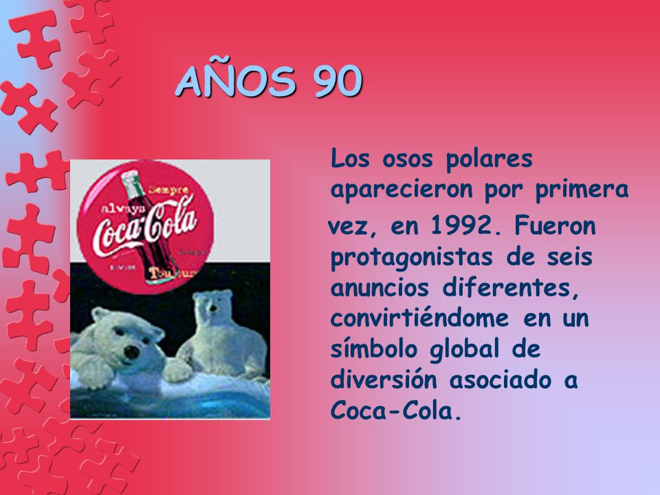 AÑOS 90 Los osos polares aparecieron por primera