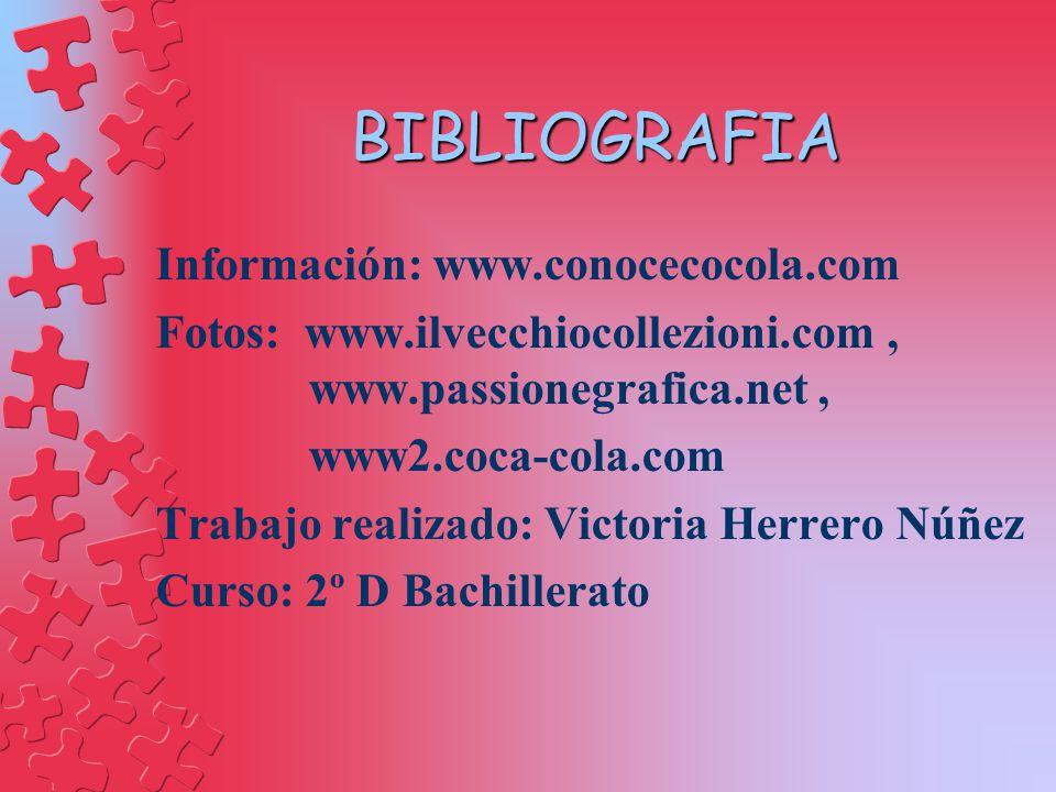 BIBLIOGRAFIA Información: www.conocecocola.com