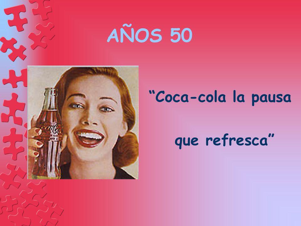 AÑOS 50 Coca-cola la pausa que refresca
