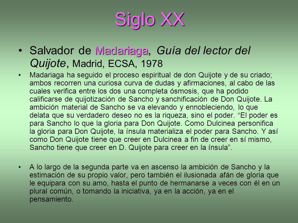 Siglo XX Salvador de Madariaga, Guía del lector del Quijote, Madrid, ECSA, 1978.