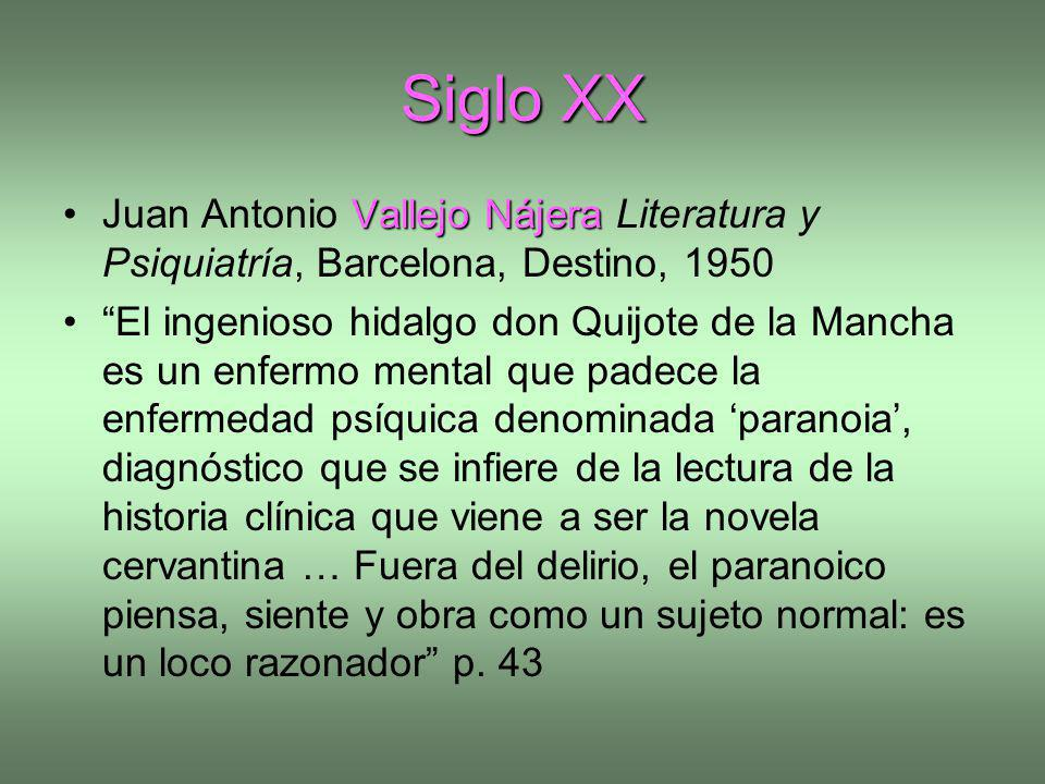 Siglo XX Juan Antonio Vallejo Nájera Literatura y Psiquiatría, Barcelona, Destino, 1950.