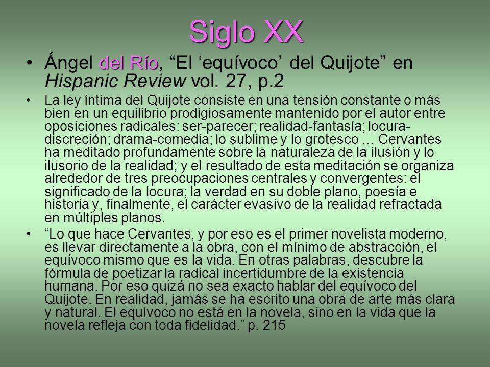 Siglo XX Ángel del Río, El 'equívoco' del Quijote en Hispanic Review vol. 27, p.2.