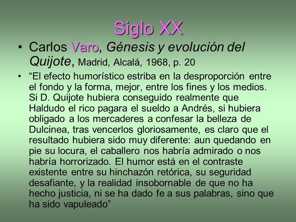 Siglo XX Carlos Varo, Génesis y evolución del Quijote, Madrid, Alcalá, 1968, p. 20.