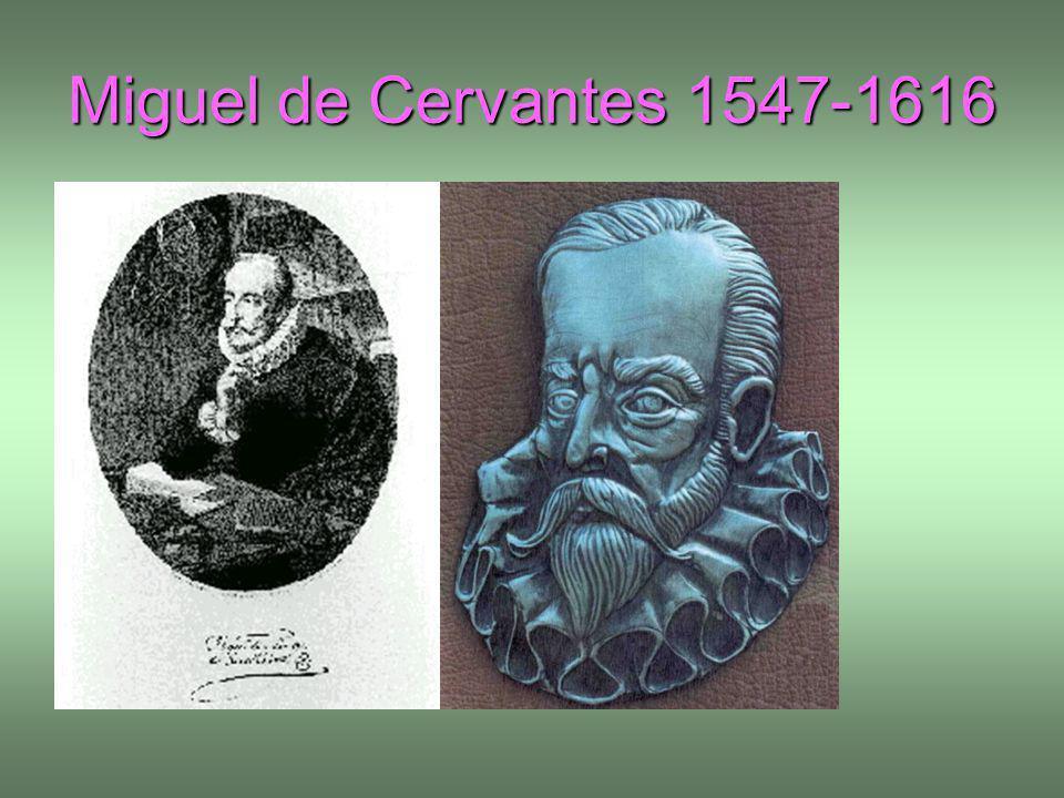 Miguel de Cervantes 1547-1616