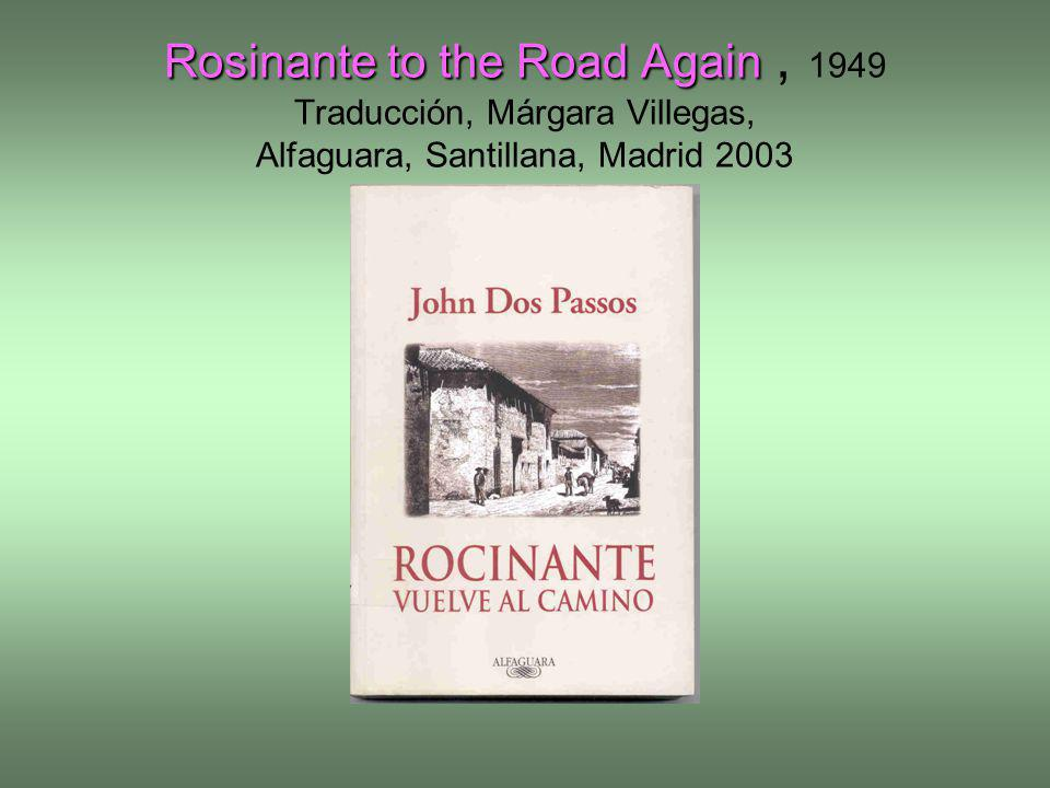 Rosinante to the Road Again , 1949 Traducción, Márgara Villegas, Alfaguara, Santillana, Madrid 2003