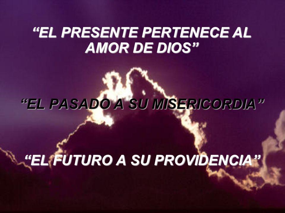 EL PRESENTE PERTENECE AL AMOR DE DIOS