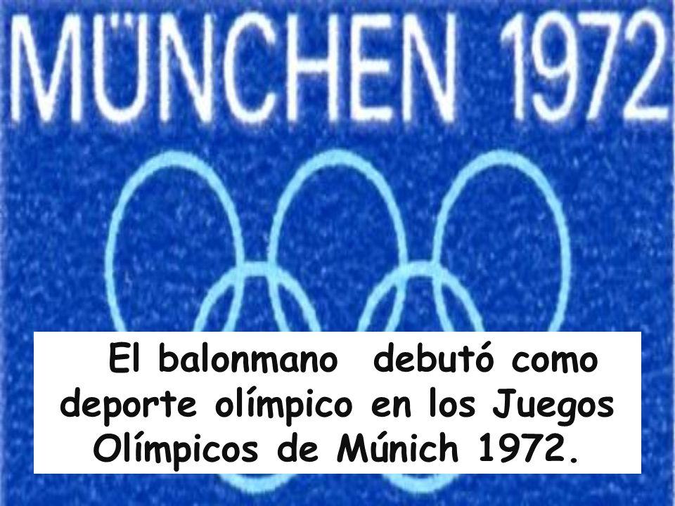 El balonmano debutó como deporte olímpico en los Juegos Olímpicos de Múnich 1972.