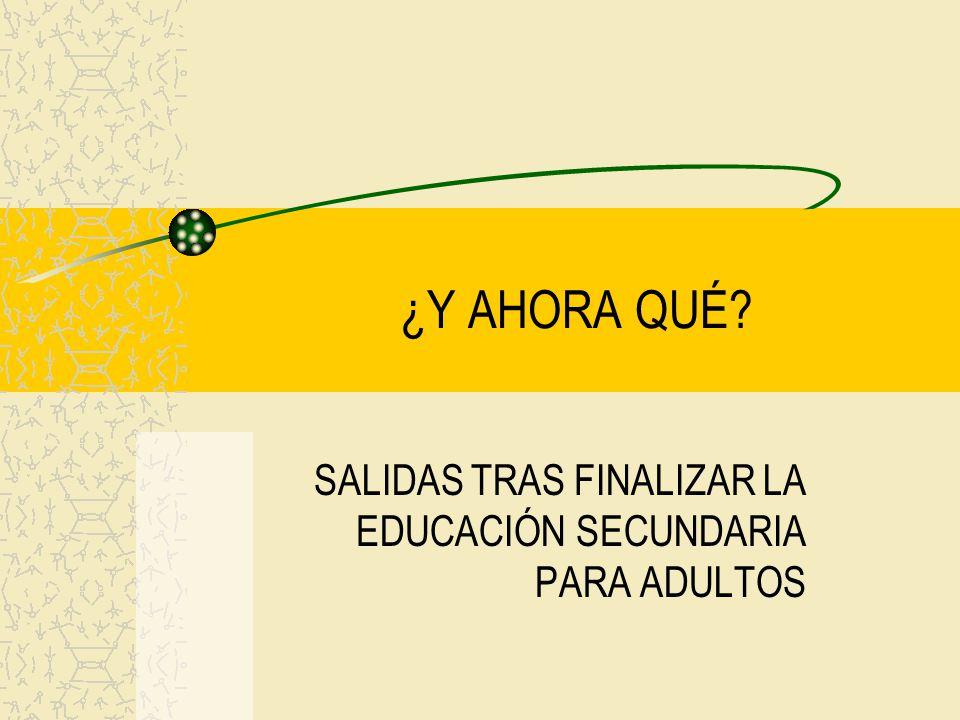 SALIDAS TRAS FINALIZAR LA EDUCACIÓN SECUNDARIA PARA ADULTOS
