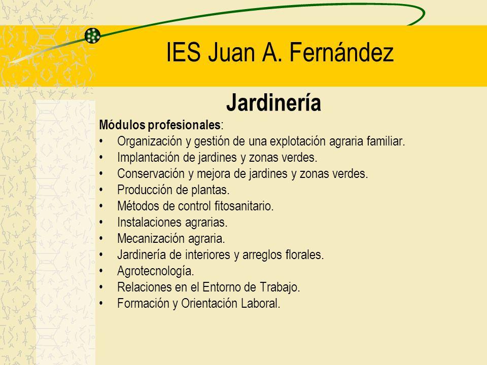 IES Juan A. Fernández Jardinería Módulos profesionales: