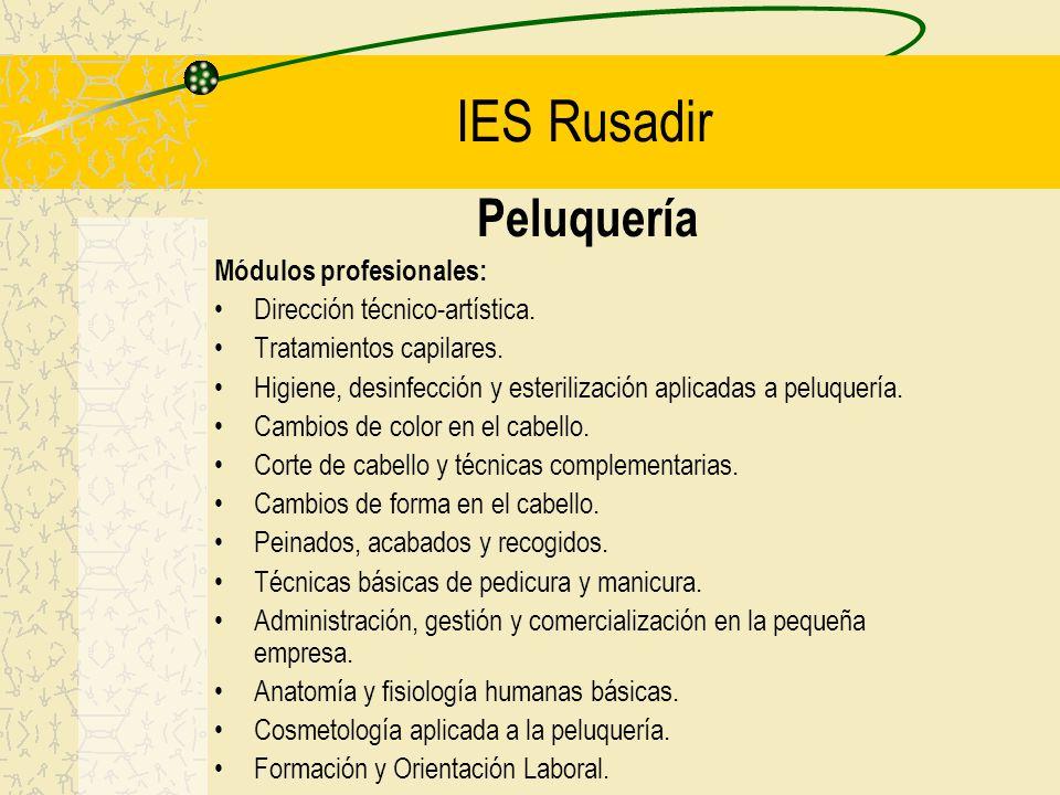 IES Rusadir Peluquería Módulos profesionales: