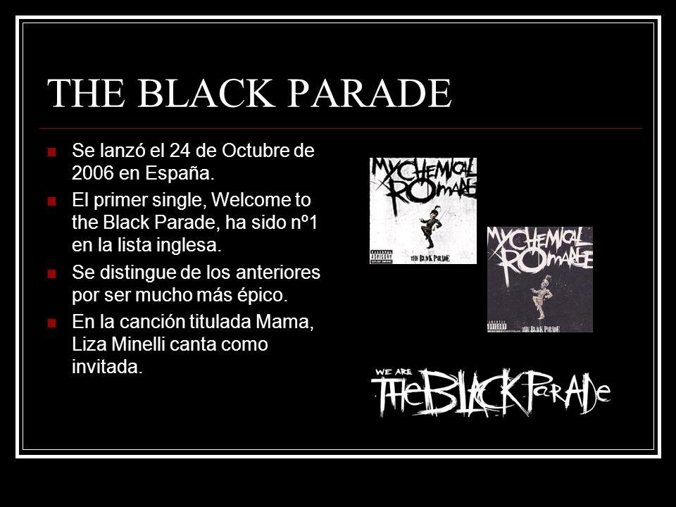 THE BLACK PARADE Se lanzó el 24 de Octubre de 2006 en España.