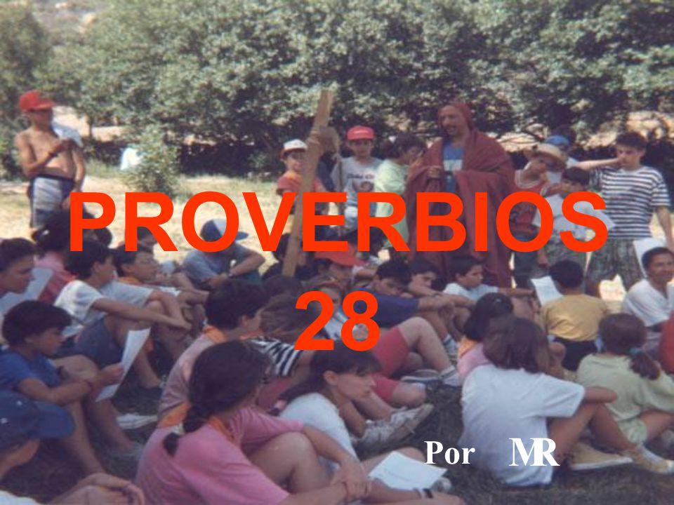 PROVERBIOS 28 Por M R