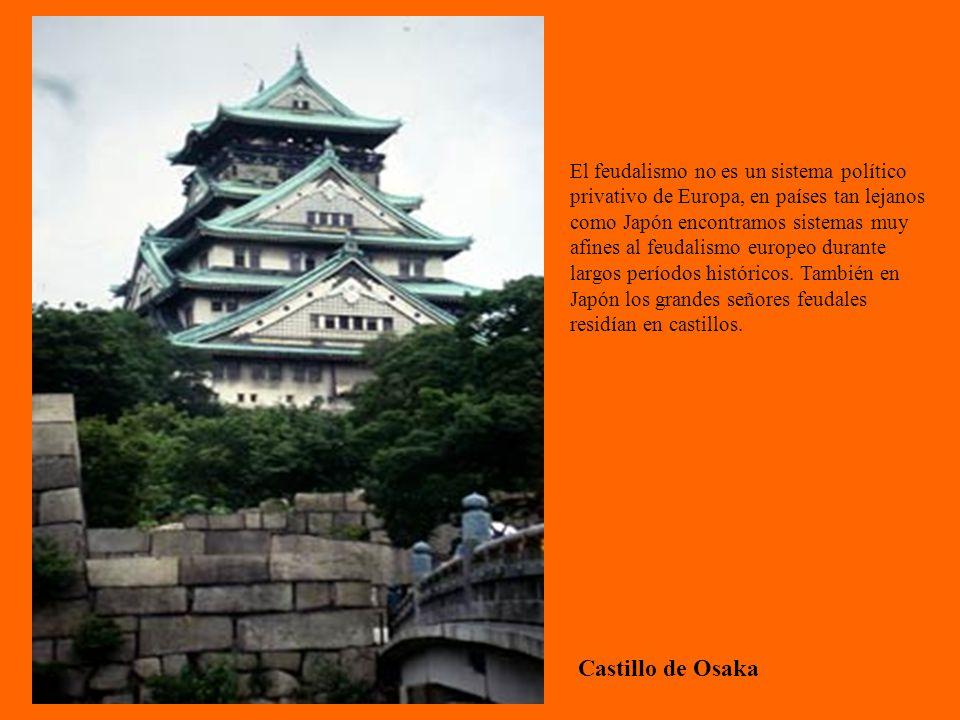 El feudalismo no es un sistema político privativo de Europa, en países tan lejanos como Japón encontramos sistemas muy afines al feudalismo europeo durante largos períodos históricos. También en Japón los grandes señores feudales residían en castillos.
