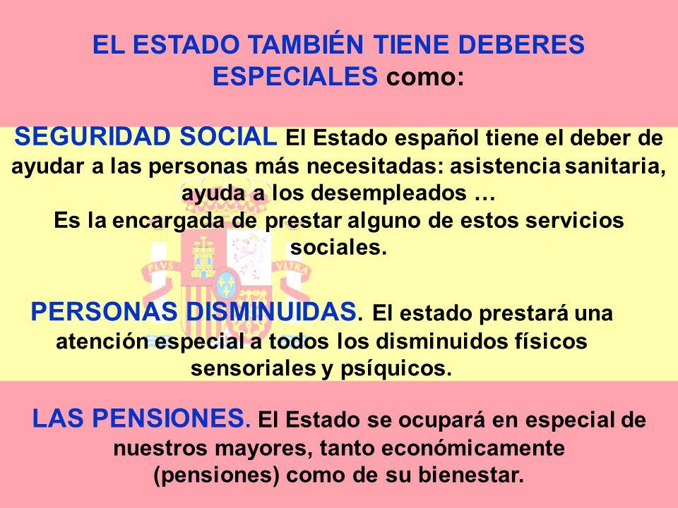 EL ESTADO TAMBIÉN TIENE DEBERES ESPECIALES como:
