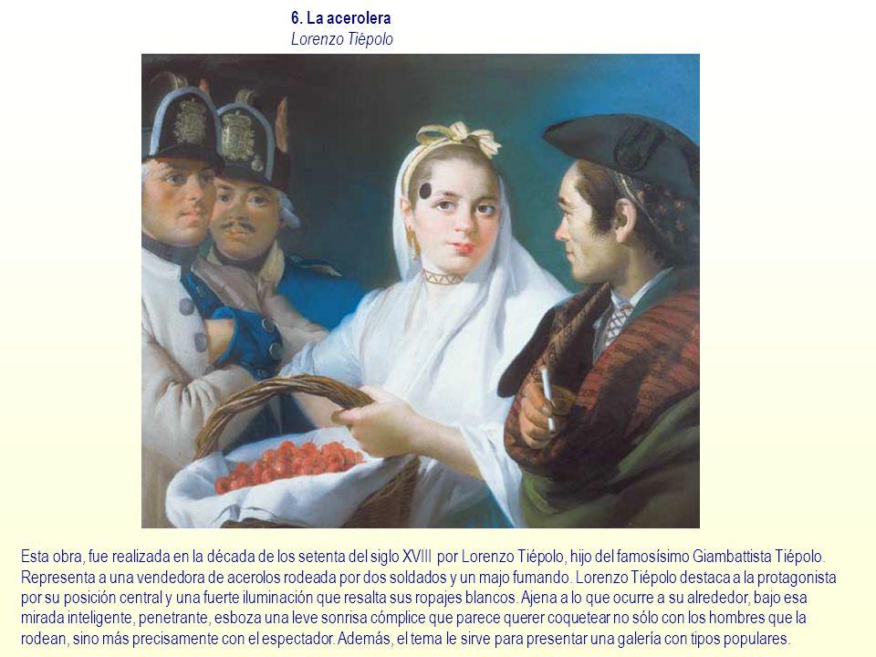 6. La acerolera Lorenzo Tiépolo.
