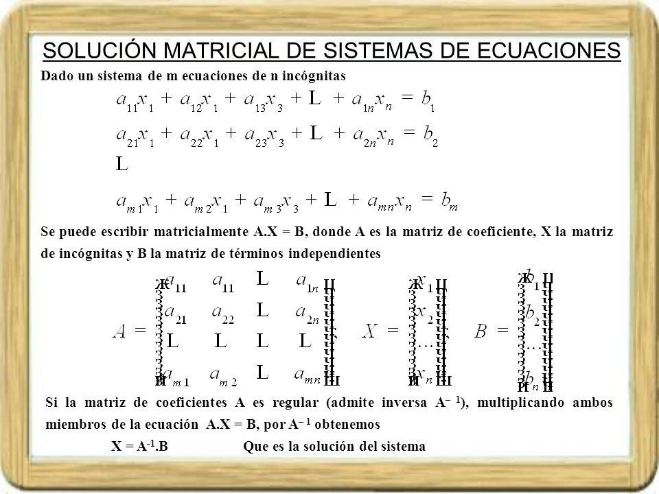 SOLUCIÓN MATRICIAL DE SISTEMAS DE ECUACIONES
