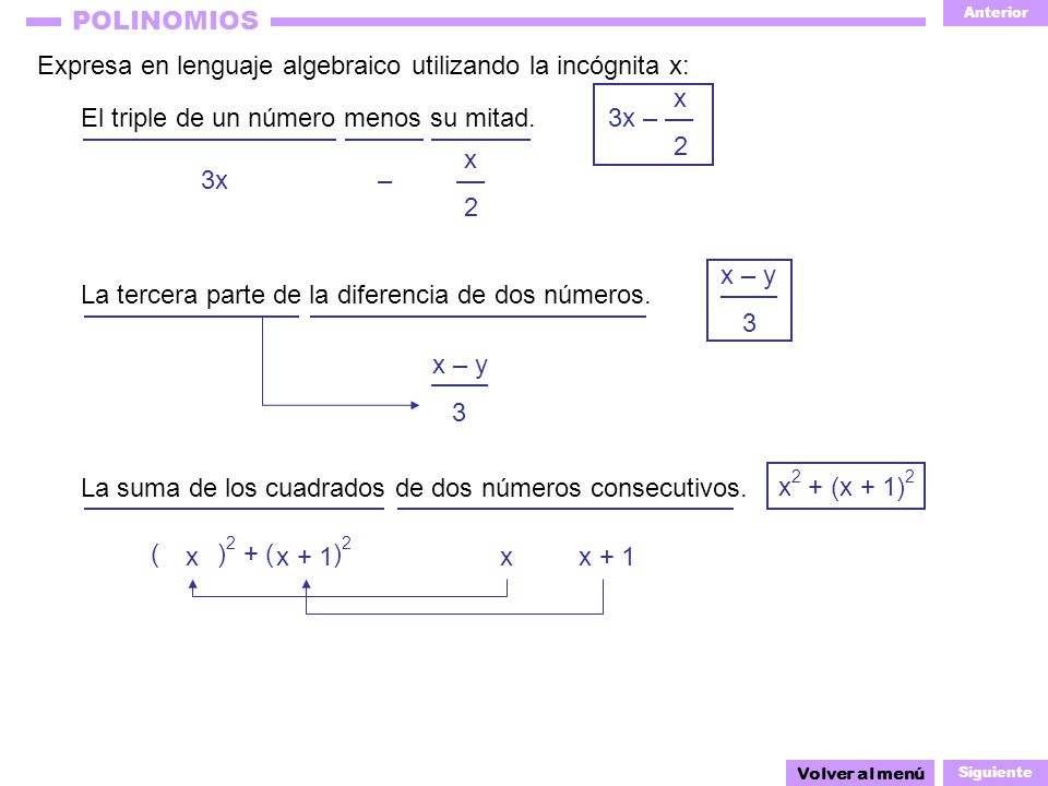 Expresa en lenguaje algebraico utilizando la incógnita x: x 2